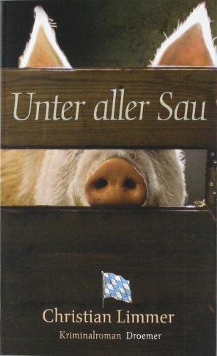Buchseite und Rezensionen zu 'Unter aller Sau: Kriminalroman (Droemer HC)' von Christian Limmer