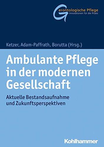 Ambulante Pflege in der modernen Gesellschaft: Aktuelle Bestandsaufnahme und Zukunftsperspektiven