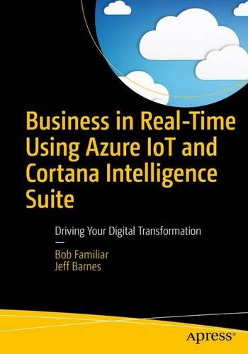 business-in-real-time-using-azure-iot-and-cortana-analytics-to-drive-your-digital-transformation