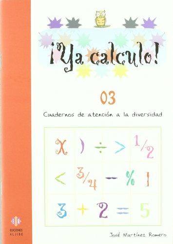 Ya calculo 03: Iniciación a la suma y a la resta: 1 por José Martínez Romero