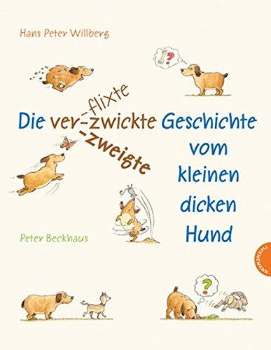 Die verflixte-zwickte-zweigte Geschichte vom kleinen dicken Hund Buch-Cover