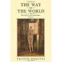 The Way of the World: The Bildungsroman in European Culture by Franco Moretti (2000-09-17)