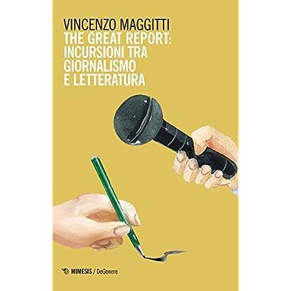 The Great Report: Incursioni Tra Letteratura E Giornalismo
