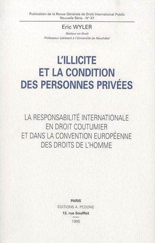 L'illicite et la condition des personnes prives : La responsabilit internationale en droit coutumier et dans la convention europenne des droits de l'homme