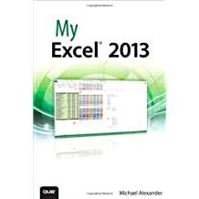 My Excel 2013 by Michael Alexander (2013-05-19)