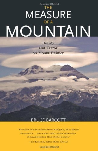 Measure of a Mountain: Beauty and Terror on Mount Rainier by Bruce Barcott (2007-04-10)