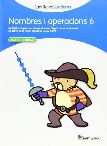 NOMBRES I OPERACIONS 6 AMB SOLUCIONARI SANTILLANA QUADERNS - 9788468013879