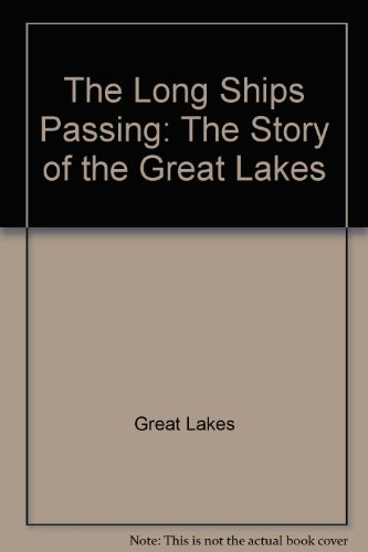 The Long Ships Passing: The Story of the Great Lakes