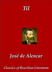 Til [Annotated] (Classics of Brazilian Literature Livro 26) (Portuguese Edition)