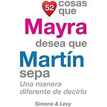 52 Cosas Que Mayra Desea Que Martín Sepa: Una Manera Diferente de Decirlo
