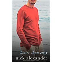 Better Than Easy by Nick Alexander (2009-03-05)