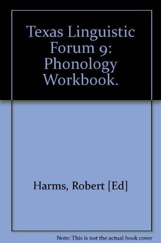 Texas Linguistic Forum 9: Phonology Workbook.