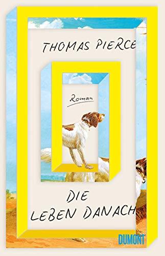 Buchseite und Rezensionen zu 'Die Leben danach: Roman' von Thomas Pierce