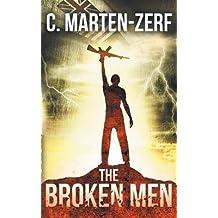 [ The Broken Men Marten-Zerf, C. ( Author ) ] { Paperback } 2013