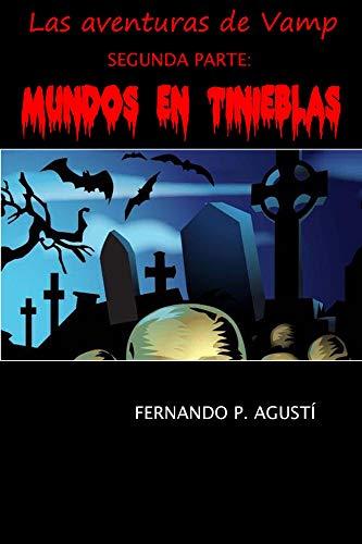 Mundos en tinieblas (Las aventuras de Vamp nº 2) eBook: P. Agustí ...