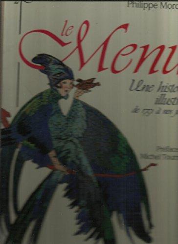 Le Menu - Une Histoire Illustrée de 1751 à Nos Jours par Philippe Mordacq