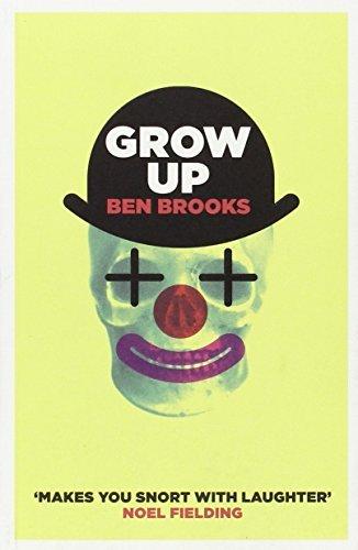 Grow Up by Ben Brooks (2011-07-07)