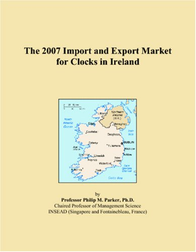 The 2007 Import and Export Market for Clocks in Ireland