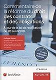 Commentaire de la réforme du droit des contrats et des obligations - A jour de la loi de ratification du 20 avril 2018