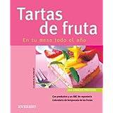 Tartas de frutas en tu mesa todo el año (Cocina fácil)