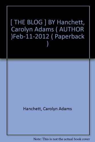[ THE BLOG ] BY Hanchett, Carolyn Adams ( AUTHOR )Feb-11-2012 ( Paperback )
