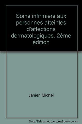 Nouveaux cahiers de l'infirmire, tome 24 : Soins infirmiers aux personnes atteintes d'affections dermatologiques, 2e dition