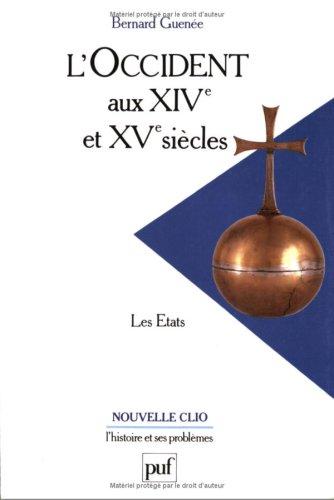L' Occident aux XIVe et XVe siècles : Les États par Bernard Guenee