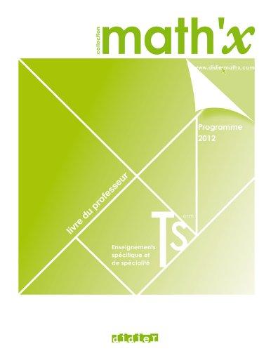 Math'x terminale S (éd.2012) spécifique + spécialité - Livre du professeur - version papier