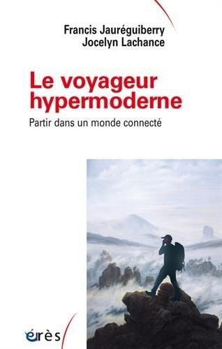 Le voyageur hypermoderne, partir dans un monde connecté