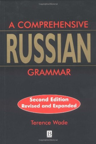 A Comprehensive Russian Grammar (Blackwell Reference Grammars) by Terence Wade (2000-08-03)