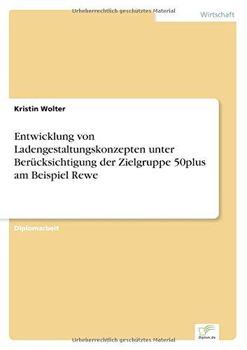 entwicklung-von-ladengestaltungskonzepten-unter-berucksichtigung-der-zielgruppe-50plus-am-beispiel-r