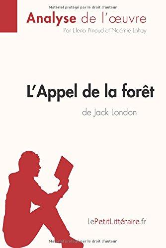 L'Appel de la fort de Jack London (Aanalyse de l'oeuvre): Comprendre la littrature avec lePetitLittraire.fr