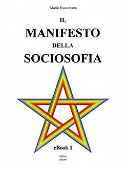 Il Manifesto della Sociosofia - eBook 1 di [Haussmann, Mario]