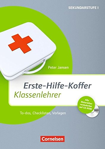 Preisvergleich Produktbild Erste-Hilfe-Koffer: Klassenlehrer: To-dos, Checklisten, Vorlagen. Buch mit Kopiervorlagen auf CD-ROM