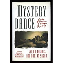 Mystery Dance: On the Evolution of Human Sexuality by Lynn Margulis (1991-08-30)