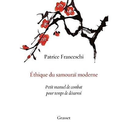 Ethique du samouraï moderne: Petit manuel de combat pour temps de désarroi