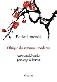 Ethique du samouraï moderne par Patrice Franceschi