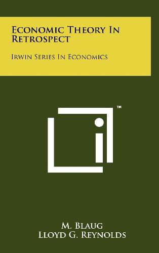 Economic Theory in Retrospect: Irwin Series in Economics