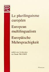 Le plurilinguisme européen : European multilinguism : Europäische Mehrsprachigkeit