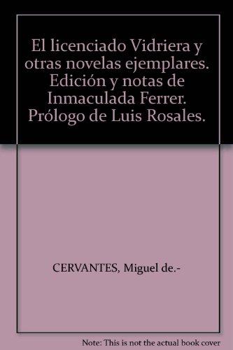 El licenciado Vidriera y otras novelas ejemplares. Edición y notas de Inmacul...