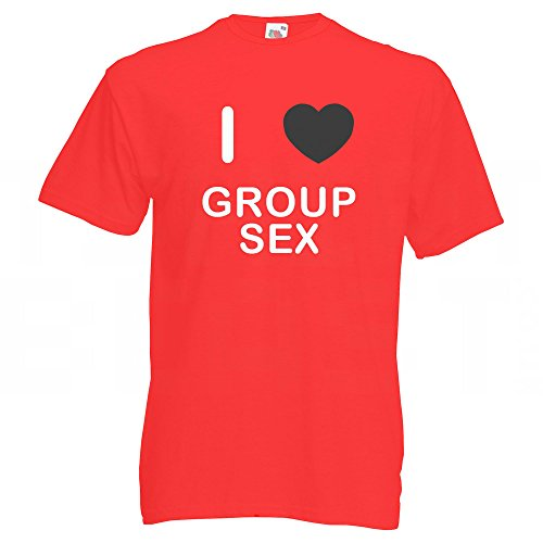 I Love Group S*x - T-Shirt Rot