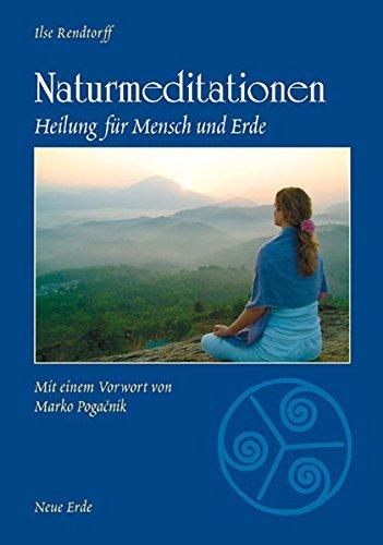 Download Naturmeditationen: Heilung für Mensch und Erde