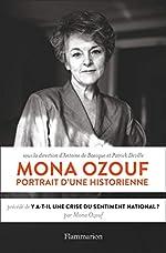 Mona Ozouf, portrait d'une historienne - Précédé de Y a-t-il une crise du sentiment national ? de Antoine de Baecque