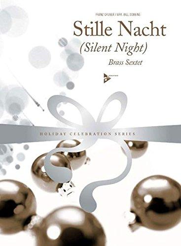 Silent Night: (Stille Nacht). 2 Trompeten, Horn in F, 2 Posaunen, Bass-Posaune. Partitur und Stimmen. (Holiday Celebration Series)