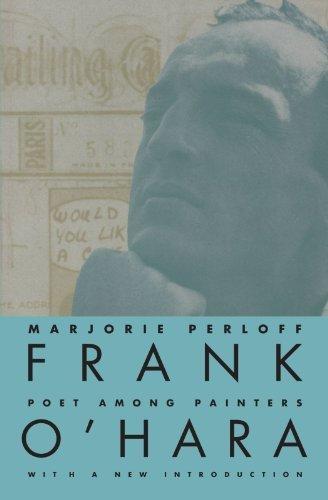 Frank O'Hara: Poet Among Painters by Marjorie Perloff (1997-12-01)