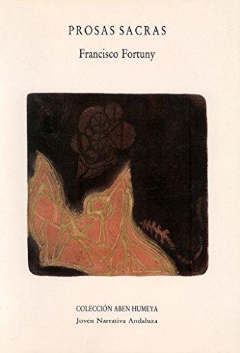 Prosas sacras (Aben Humeya. Joven narrativa andaluza) por Francisco Fortuny