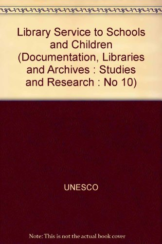 Library Service to Schools and Children (Documentation, Libraries and Archives : Studies and Research : No 10) por UNESCO