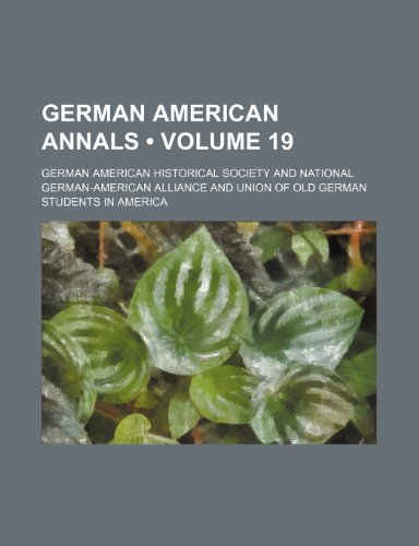 German American Annals (Volume 19)