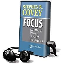 Focus: Achieving Your Highest Priorities