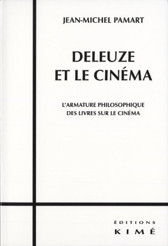 Deleuze et le cinéma : L'armature philosophique des livres sur le cinéma